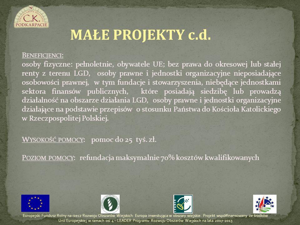 B ENEFICJENCI : osoby fizyczne: pełnoletnie, obywatele UE; bez prawa do okresowej lub stałej renty z terenu LGD, osoby prawne i jednostki organizacyjn