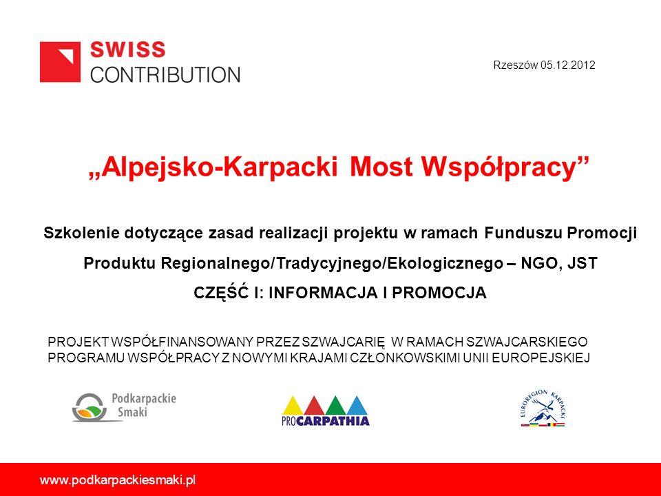 Alpejsko-Karpacki Most Współpracy PROJEKT WSPÓŁFINANSOWANY PRZEZ SZWAJCARIĘ W RAMACH SZWAJCARSKIEGO PROGRAMU WSPÓŁPRACY Z NOWYMI KRAJAMI CZŁONKOWSKIMI