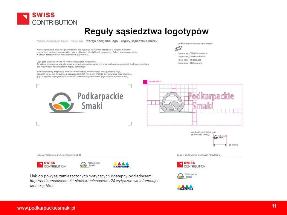 2013-11-1512 www.podkarpackiesmaki.pl Reguły sąsiedztwa logotypów Link do powyżej zamieszczonych wytycznych dostępny pod adresem: http://podkarpackies