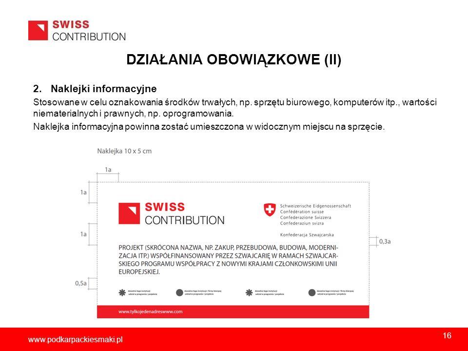 2013-11-1517 www.podkarpackiesmaki.pl DZIAŁANIA OBOWIĄZKOWE (II) 2. Naklejki informacyjne Stosowane w celu oznakowania środków trwałych, np. sprzętu b