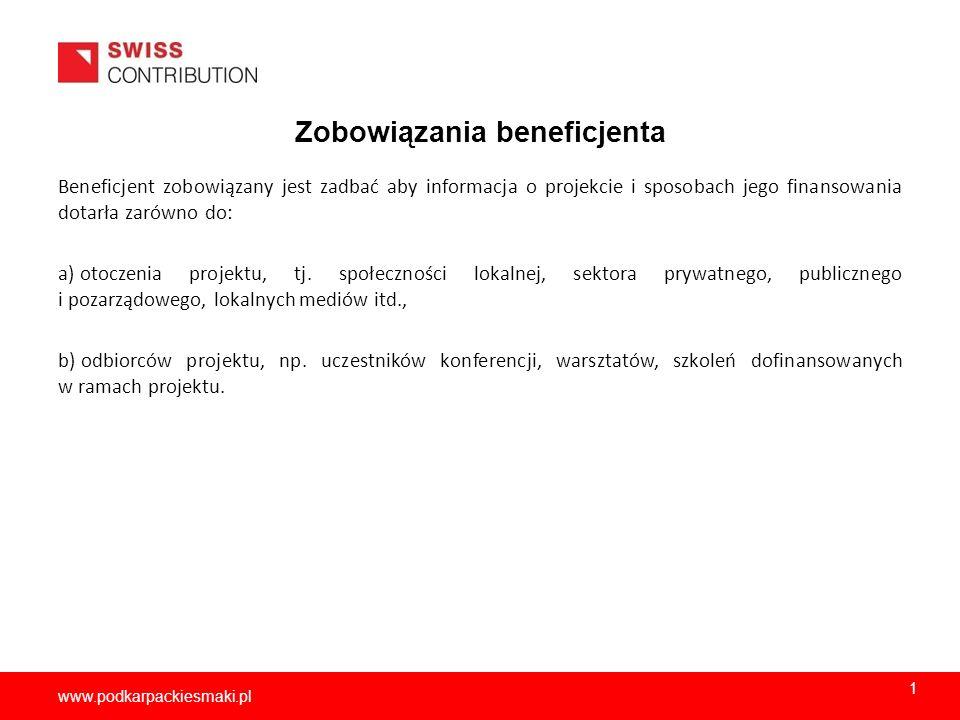 2013-11-152 www.podkarpackiesmaki.pl Zobowiązania beneficjenta Beneficjent zobowiązany jest zadbać aby informacja o projekcie i sposobach jego finanso