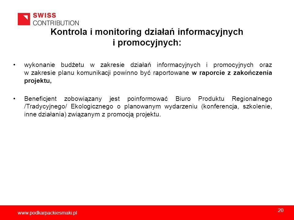 2013-11-1521 www.podkarpackiesmaki.pl Kontrola i monitoring działań informacyjnych i promocyjnych: wykonanie budżetu w zakresie działań informacyjnych
