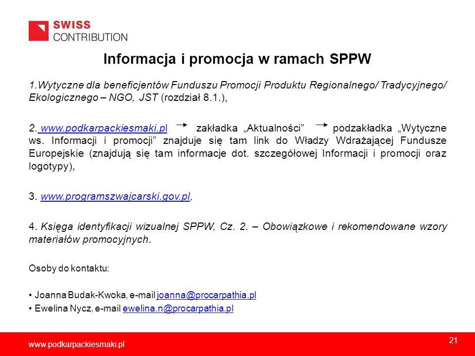 2013-11-1522 www.podkarpackiesmaki.pl Informacja i promocja w ramach SPPW 1.Wytyczne dla beneficjentów Funduszu Promocji Produktu Regionalnego/ Tradyc