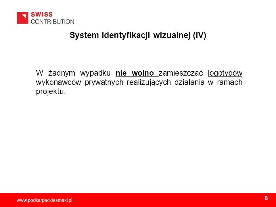 2013-11-159 www.podkarpackiesmaki.pl System identyfikacji wizualnej (IV) W żadnym wypadku nie wolno zamieszczać logotypów wykonawców prywatnych realiz