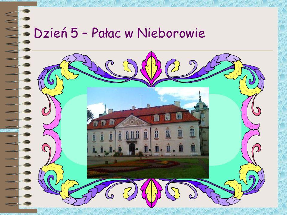 Dzień 5 – Pałac w Nieborowie