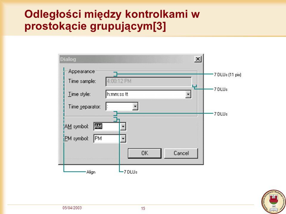 05/04/2003 15 Odległości między kontrolkami w prostokącie grupującym[3]