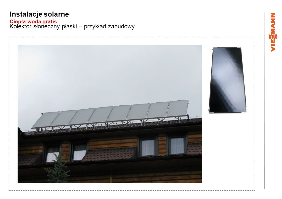 Instalacje solarne Ciepła woda gratis Kolektor słoneczny próżniowy – przykład zabudowy Kolektor próżniowy rurowy Zastosowanie najwyższego standardu przykrycia kolektora – szkło antyrefleksyjne (typ AR) Szkło typu AR zwiększa przepuszczalność promieni słonecznych w stosunku do szkła hartowanego i solarnego
