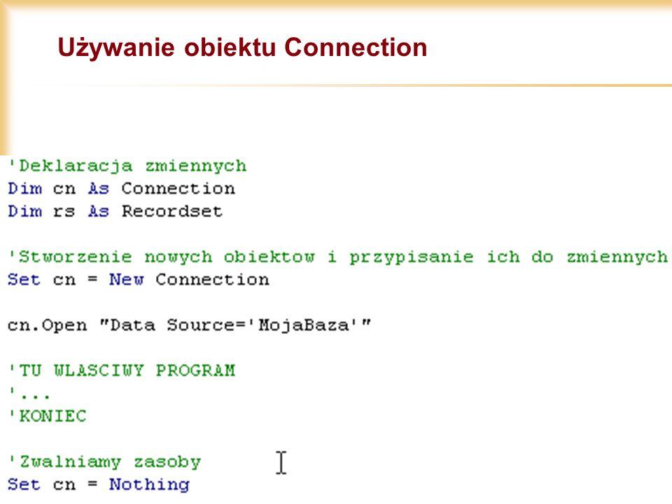 18/11/2002 11 Używanie obiektu Connection