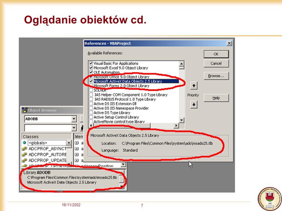 18/11/2002 8 Obiekt Connection Obiekt Connection pozwala łączyć się z bazą danych.