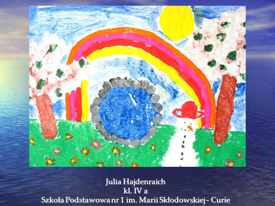 Julia Hajdenraich kl. IV a Szkoła Podstawowa nr 1 im. Marii Skłodowskiej - Curie