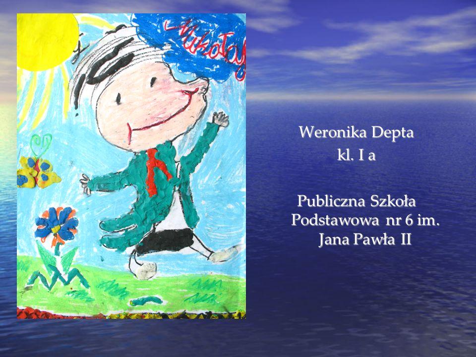 Weronika Depta kl. I a Publiczna Szkoła Podstawowa nr 6 im. Jana Pawła II