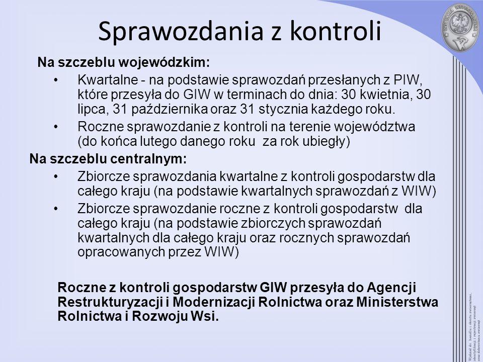 Sprawozdania z kontroli Na szczeblu wojewódzkim: Kwartalne - na podstawie sprawozdań przesłanych z PIW, które przesyła do GIW w terminach do dnia: 30 kwietnia, 30 lipca, 31 października oraz 31 stycznia każdego roku.