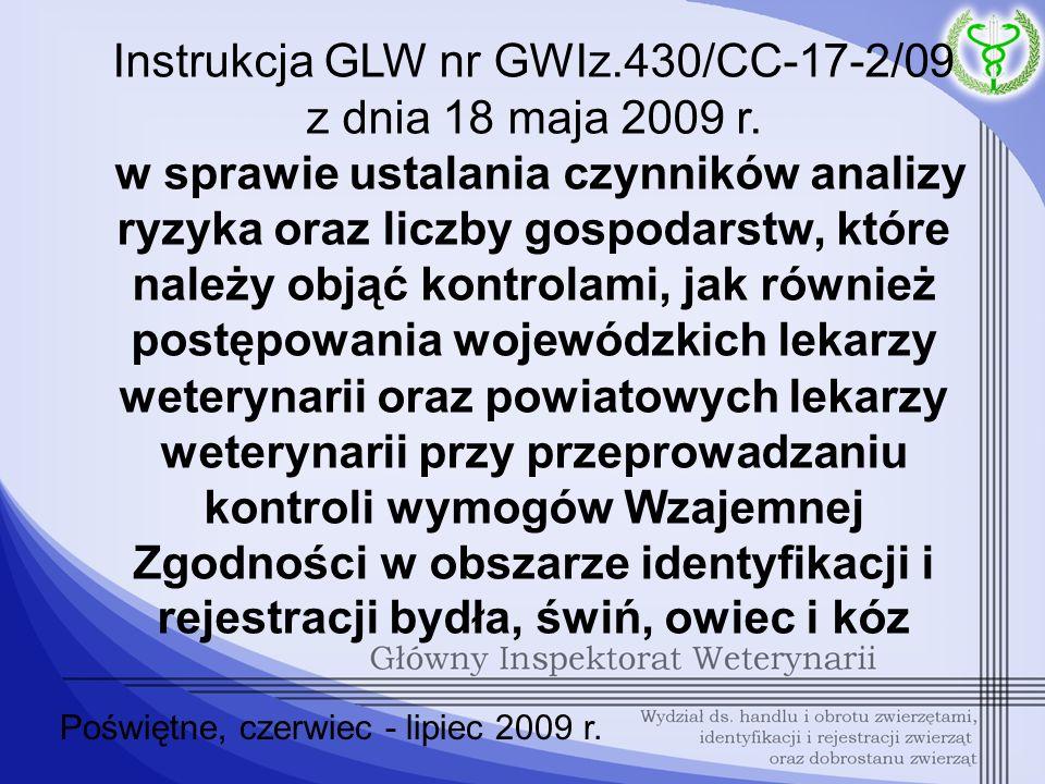 Instrukcja GLW nr GWIz.430/CC-17-2/09 z dnia 18 maja 2009 r. w sprawie ustalania czynników analizy ryzyka oraz liczby gospodarstw, które należy objąć