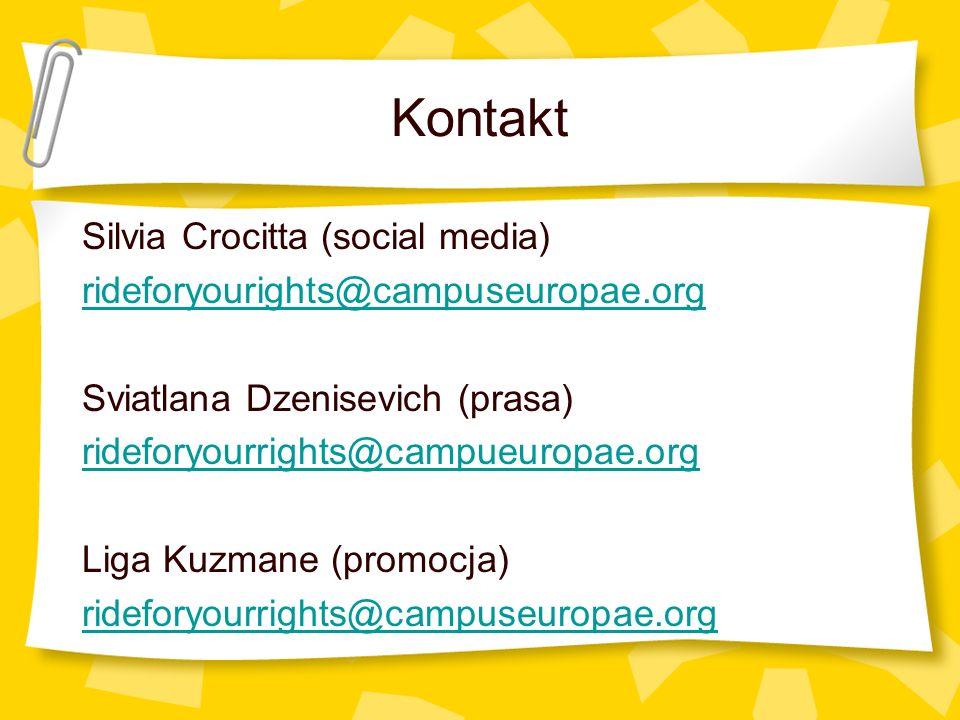 Kontakt Silvia Crocitta (social media) rideforyourights@campuseuropae.org Sviatlana Dzenisevich (prasa) rideforyourrights@campueuropae.org Liga Kuzmane (promocja) rideforyourrights@campuseuropae.org