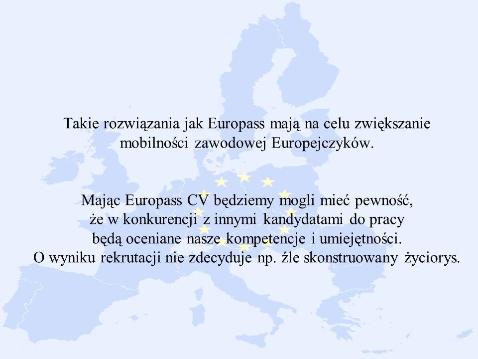 Takie rozwiązania jak Europass mają na celu zwiększanie mobilności zawodowej Europejczyków. Mając Europass CV będziemy mogli mieć pewność, że w konkur