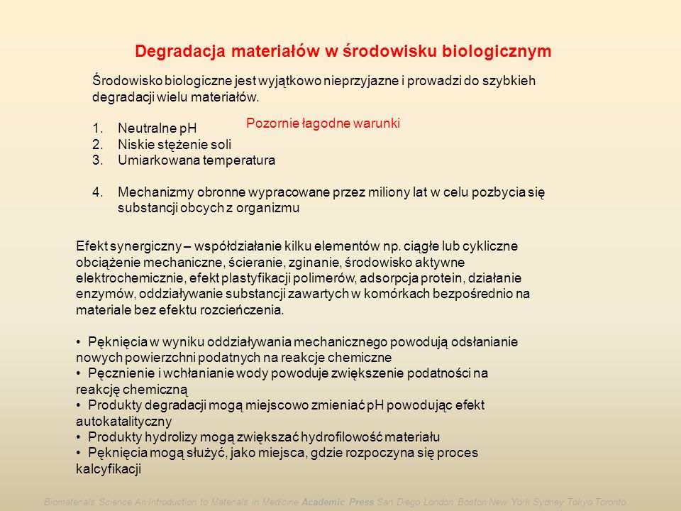 Degradacja oksydatywna Jonowy proces heterolityczny Biomaterials Science An Introduction to Materials in Medicine Academic Press San Diego London Boston New York Sydney Tokyo Toronto