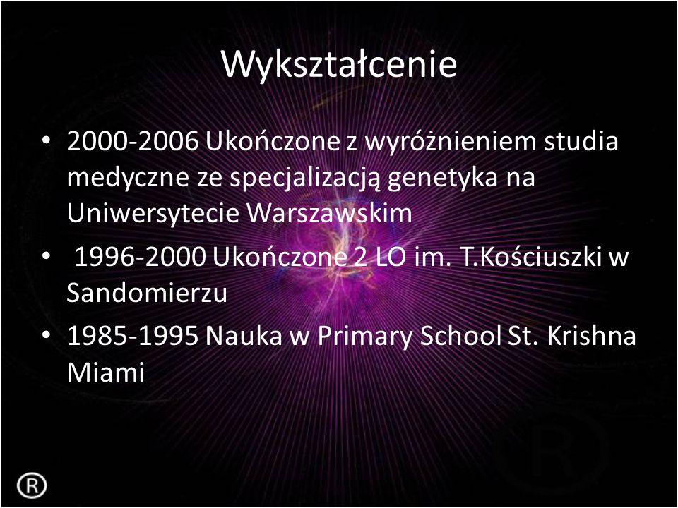 Wykształcenie 2000-2006 Ukończone z wyróżnieniem studia medyczne ze specjalizacją genetyka na Uniwersytecie Warszawskim 1996-2000 Ukończone 2 LO im. T