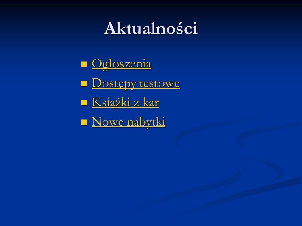Aktualności Ogłoszenia Ogłoszenia Ogłoszenia Dostępy testowe Dostępy testowe Dostępy testowe Dostępy testowe Książki z kar Książki z kar Książki z kar