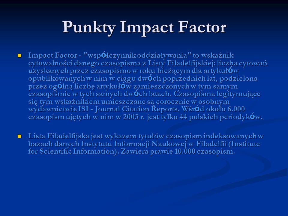 Punkty Impact Factor Impact Factor -
