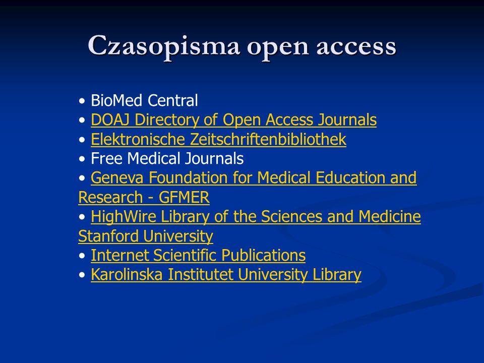 Czasopisma open access BioMed Central DOAJ Directory of Open Access Journals Elektronische Zeitschriftenbibliothek Free Medical Journals Geneva Founda