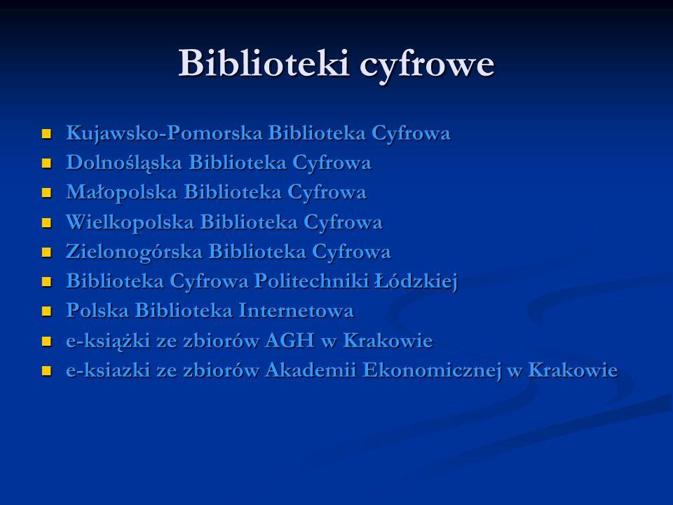 Biblioteki cyfrowe Kujawsko-Pomorska Biblioteka Cyfrowa Kujawsko-Pomorska Biblioteka Cyfrowa Dolnośląska Biblioteka Cyfrowa Dolnośląska Biblioteka Cyf