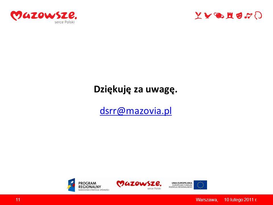 1110 lutego 2011 r.Warszawa, Dziękuję za uwagę. dsrr@mazovia.pl