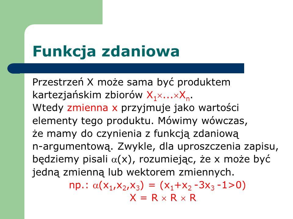 Definicja Zmienną x występującą w funkcjach zdaniowych (x)(x) lub (x)x) nazywamy zmienną związaną (dokładniej zmienną związaną przez kwantyfikator uniwersalny, w pierwszym przypadku, i zmienną związaną przez kwantyfikator egzystencjalny, w drugim przypadku).