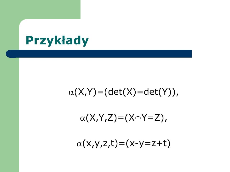 Lemat Dla dowolnych funkcji zdaniowych (x) i (x) określonych w zbiorze X zachodzą następujące równości: {xX: (x)}{xX: (x)}={xX : ((x(x))} {xX: (x)}{xX:(x)}={xX:((x) (x))} - {xX: (x)} = {xX: (x)}.
