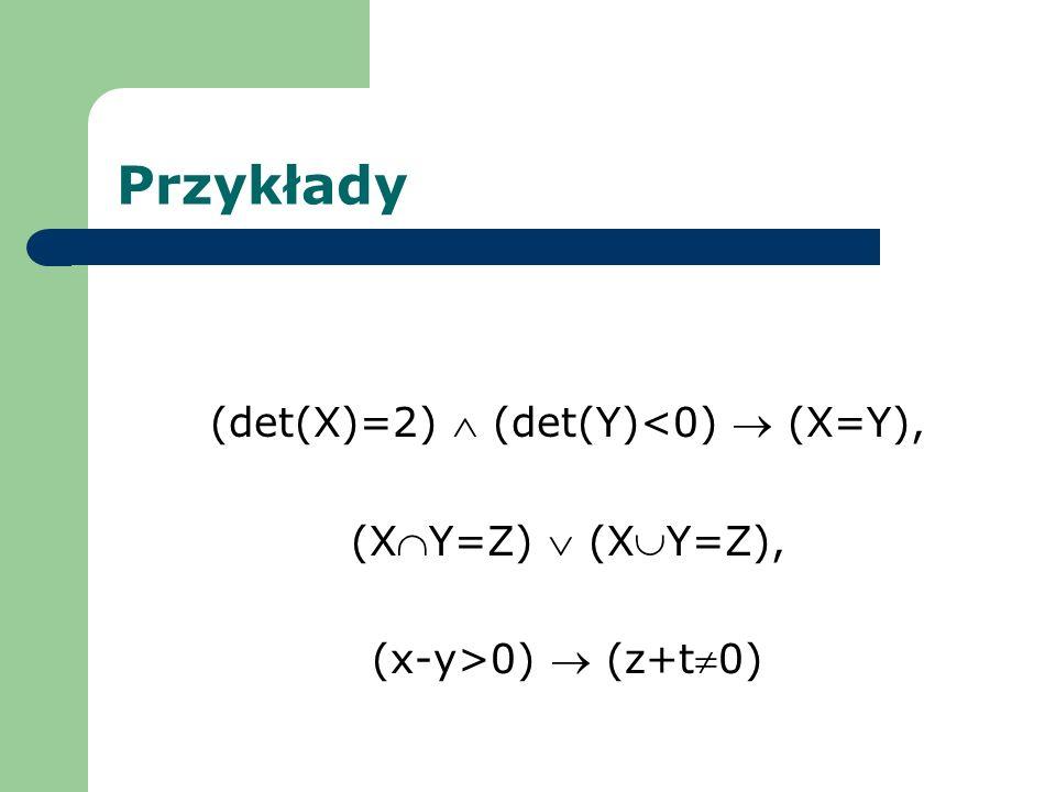 Uwaga Jeśli w funkcji zdaniowej (x) występuje tylko jedna zmienna wolna x, to wyrażenia (x)(x), (x)(x) są zdaniami.