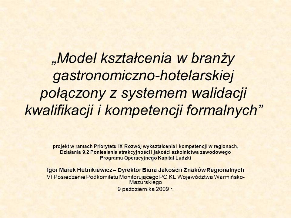 Model kształcenia w branży gastronomiczno-hotelarskiej połączony z systemem walidacji kwalifikacji i kompetencji formalnych projekt w ramach Priorytet