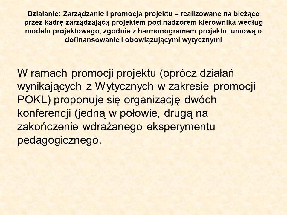 Działanie: Zarządzanie i promocja projektu – realizowane na bieżąco przez kadrę zarządzającą projektem pod nadzorem kierownika według modelu projektow
