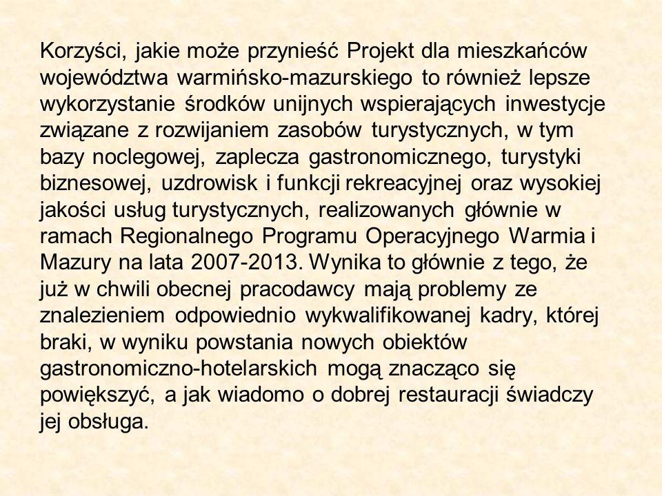 Korzyści, jakie może przynieść Projekt dla mieszkańców województwa warmińsko-mazurskiego to również lepsze wykorzystanie środków unijnych wspierającyc
