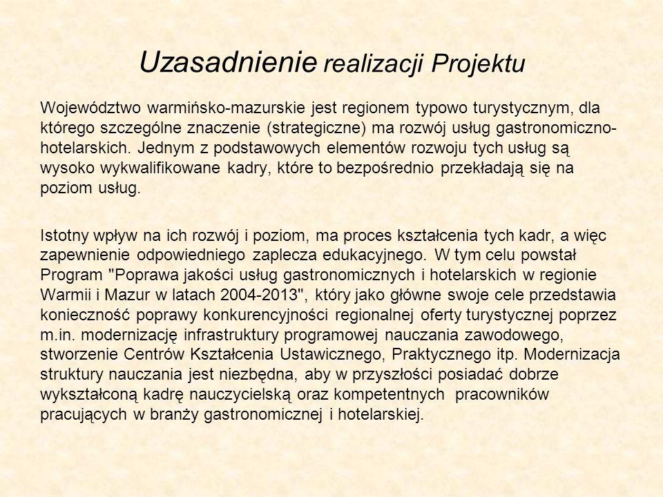 Uzasadnienie realizacji Projektu Województwo warmińsko-mazurskie jest regionem typowo turystycznym, dla którego szczególne znaczenie (strategiczne) ma