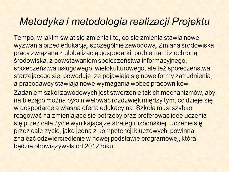 Metodyka i metodologia realizacji Projektu Tempo, w jakim świat się zmienia i to, co się zmienia stawia nowe wyzwania przed edukacją, szczególnie zawo