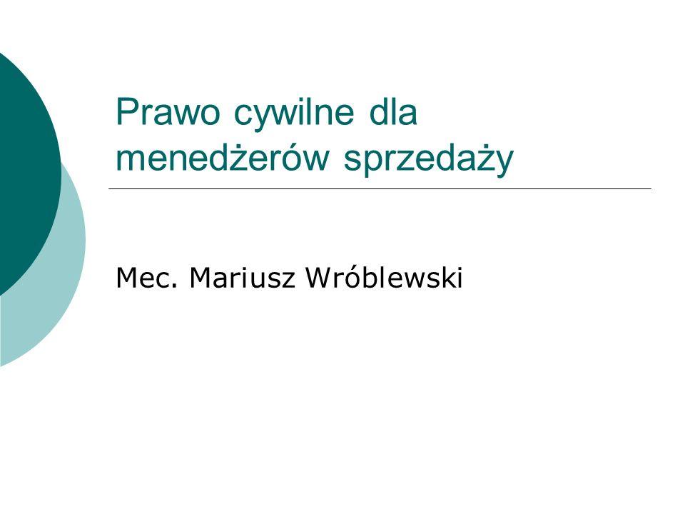 Prawo cywilne dla menedżerów sprzedaży Mec. Mariusz Wróblewski