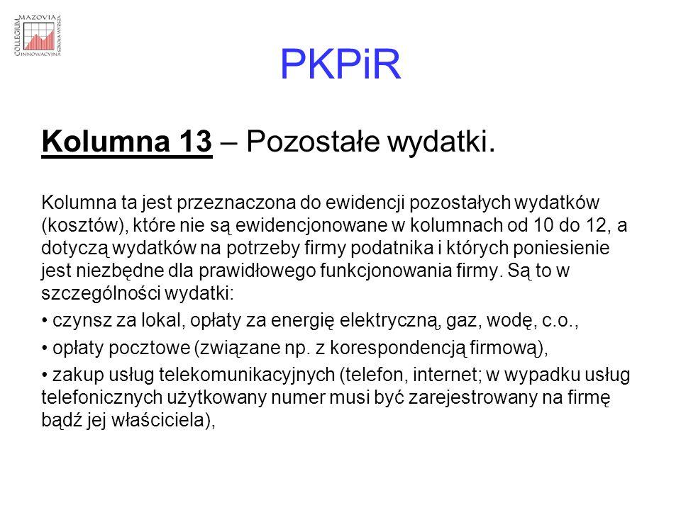 PKPiR Kolumna 13 – Pozostałe wydatki. Kolumna ta jest przeznaczona do ewidencji pozostałych wydatków (kosztów), które nie są ewidencjonowane w kolumna