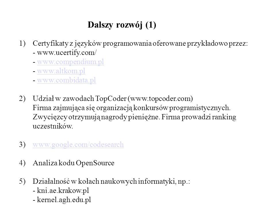 1)Certyfikaty z języków programowania oferowane przykładowo przez: - www.ucertify.com/ - www.compendium.plwww.compendium.pl - www.altkom.plwww.altkom.
