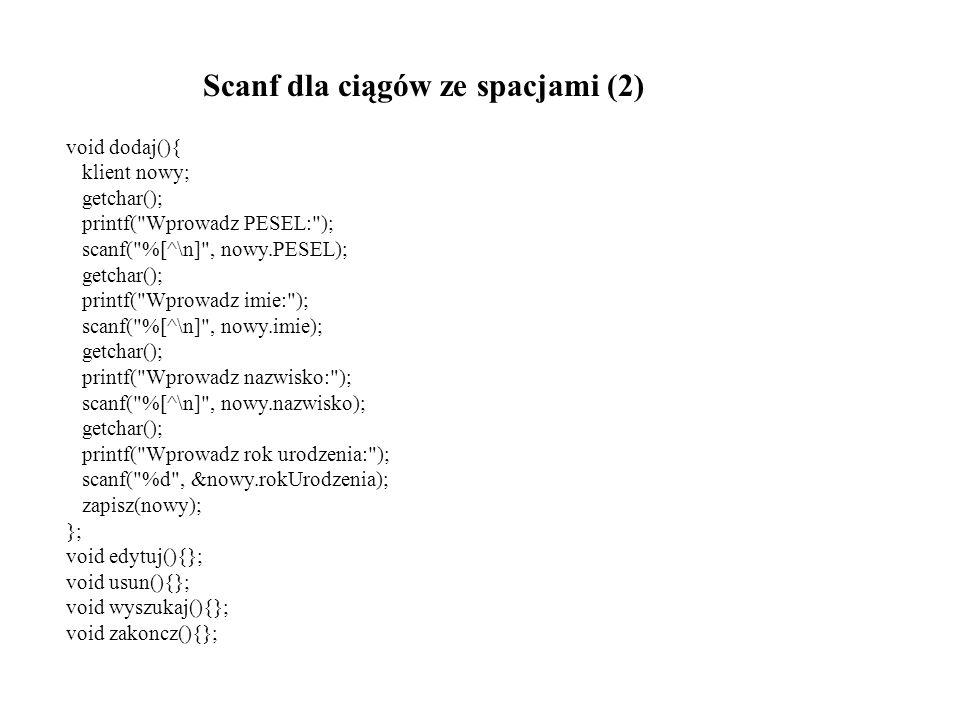 void dodaj(){ klient nowy; getchar(); printf(