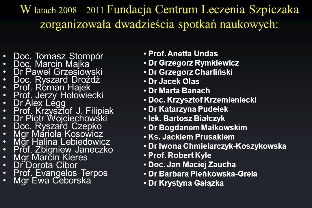 W latach 2008 – 2011 Fundacja Centrum Leczenia Szpiczaka zorganizowała dwadzieścia spotkań naukowych: Doc. Tomasz Stompór Doc. Marcin Majka Dr Paweł G