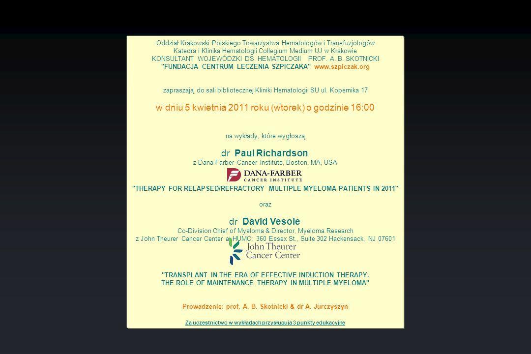 Oddział Krakowski Polskiego Towarzystwa Hematologów i Transfuzjologów Katedra i Klinika Hematologii Collegium Medium UJ w Krakowie KONSULTANT WOJEWÓDZ