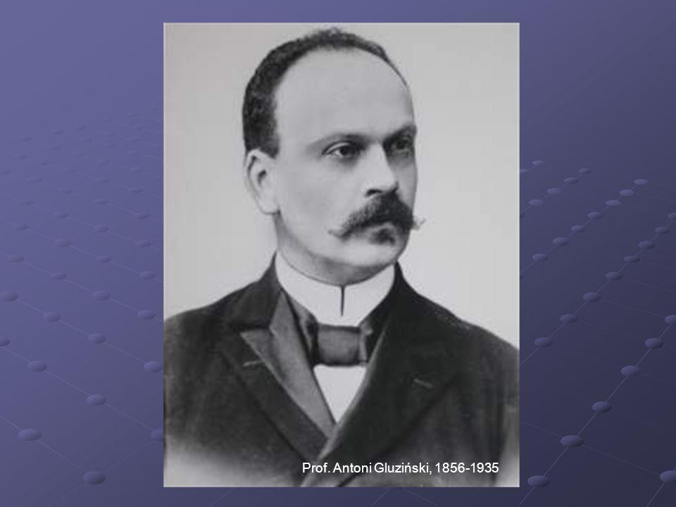 Prof. Antoni Gluziński, 1856-1935