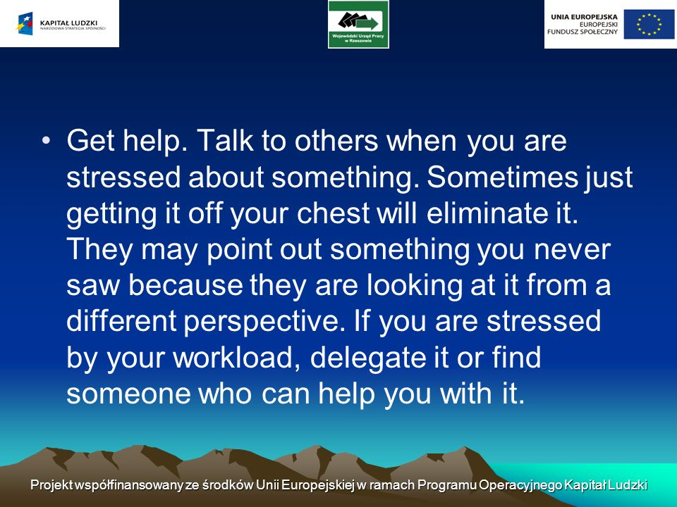 Remember that how we perceive an event often determines whether we are stressed by it.