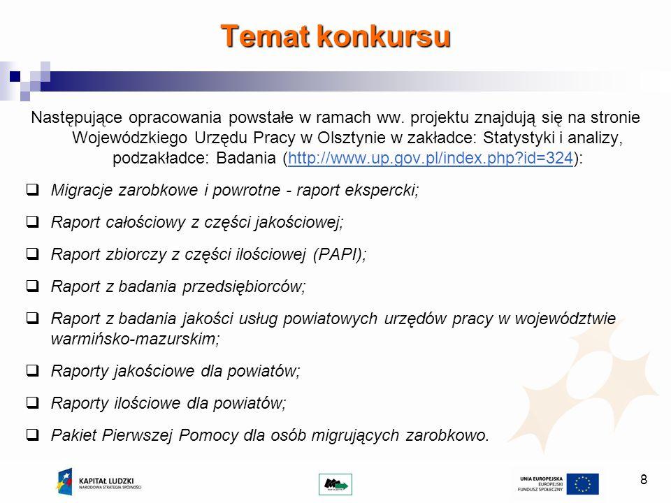 8 Następujące opracowania powstałe w ramach ww. projektu znajdują się na stronie Wojewódzkiego Urzędu Pracy w Olsztynie w zakładce: Statystyki i anali