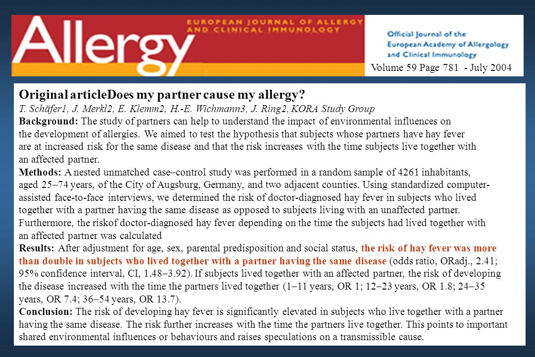 Original articleDoes my partner cause my allergy? T. Schäfer1, J. Merkl2, E. Klemm2, H.-E. Wichmann3, J. Ring2, KORA Study Group Background: The study