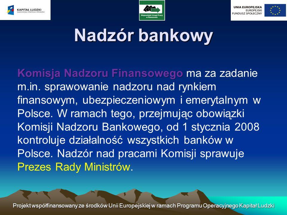 Projekt współfinansowany ze środków Unii Europejskiej w ramach Programu Operacyjnego Kapitał Ludzki Rodzaje operacji bankowych Finansujące - prowadzą do natychmiastowego (lub w ustalonym terminie późniejszym) zwiększenia środków płatniczych klienta.