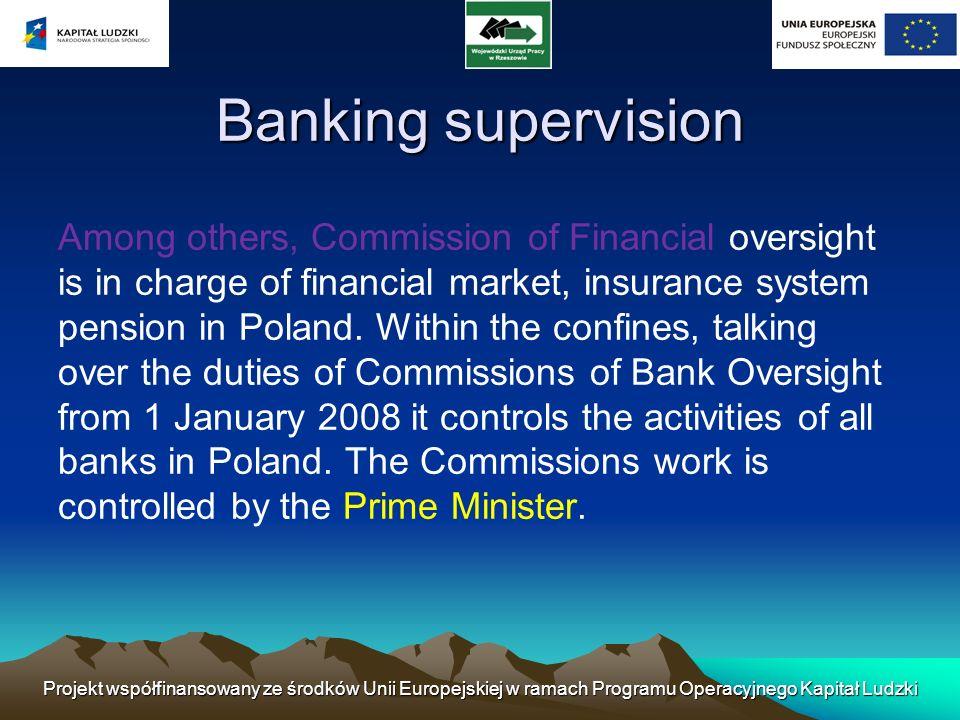 Projekt współfinansowany ze środków Unii Europejskiej w ramach Programu Operacyjnego Kapitał Ludzki Kinds of bank operations: - Funding - they lead to immediate- (or in established later (date)) boost of legal tender of a client.