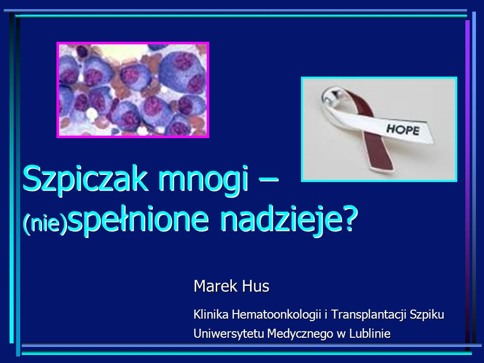 Leczenie MM – leki immunomodulujące Lenalidomid (LEN, Revlimid)Lenalidomid (LEN, Revlimid) Pochodna talidomidu opracowana w celu poprawienia skuteczności talidomidu o znacznie zmniejszonej toksyczności Znacznie silniej stymuluje limfocyty T komórki NK Limfocyty T Angogeneza Komórki podścielska szpiku Komórki szpiczaka Cytotoksyczność komórek NK