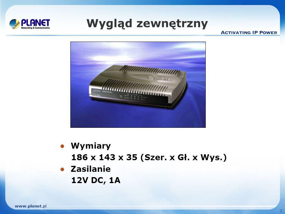 www.planet. pl 3 Wygląd zewnętrzny Wymiary 186 x 143 x 35 (Szer. x Gł. x Wys.) Zasilanie 12V DC, 1A