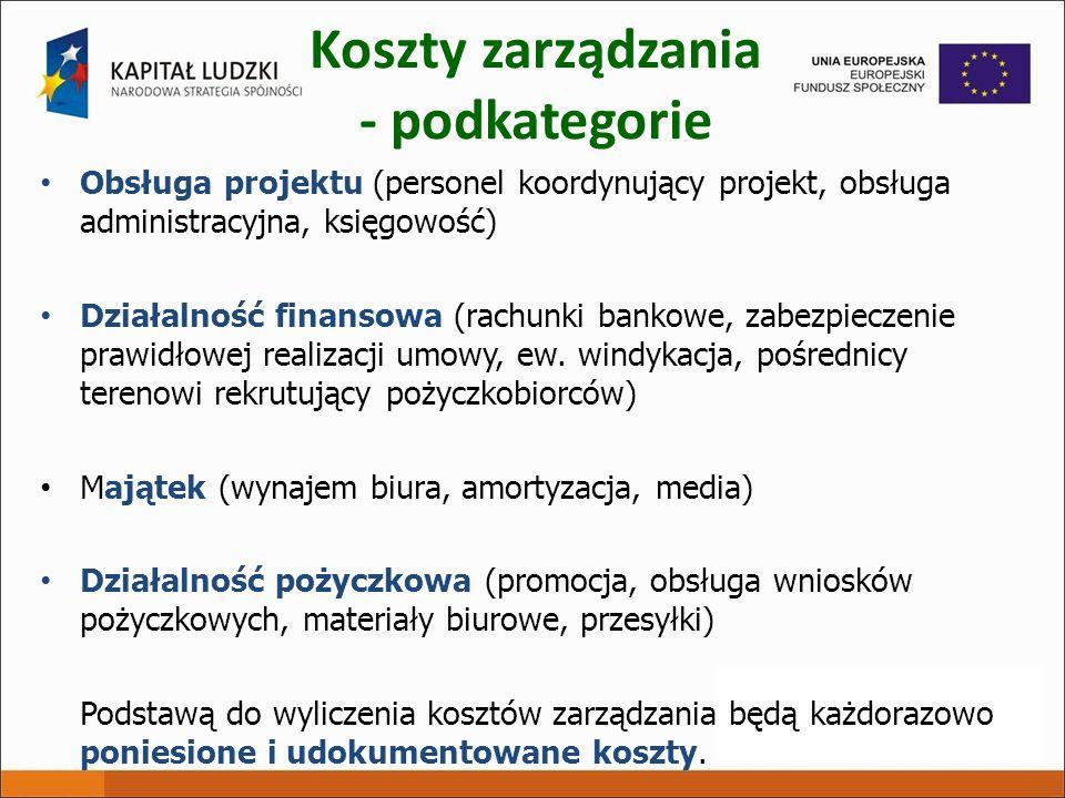 Koszty zarządzania - podkategorie Obsługa projektu (personel koordynujący projekt, obsługa administracyjna, księgowość) Działalność finansowa (rachunk