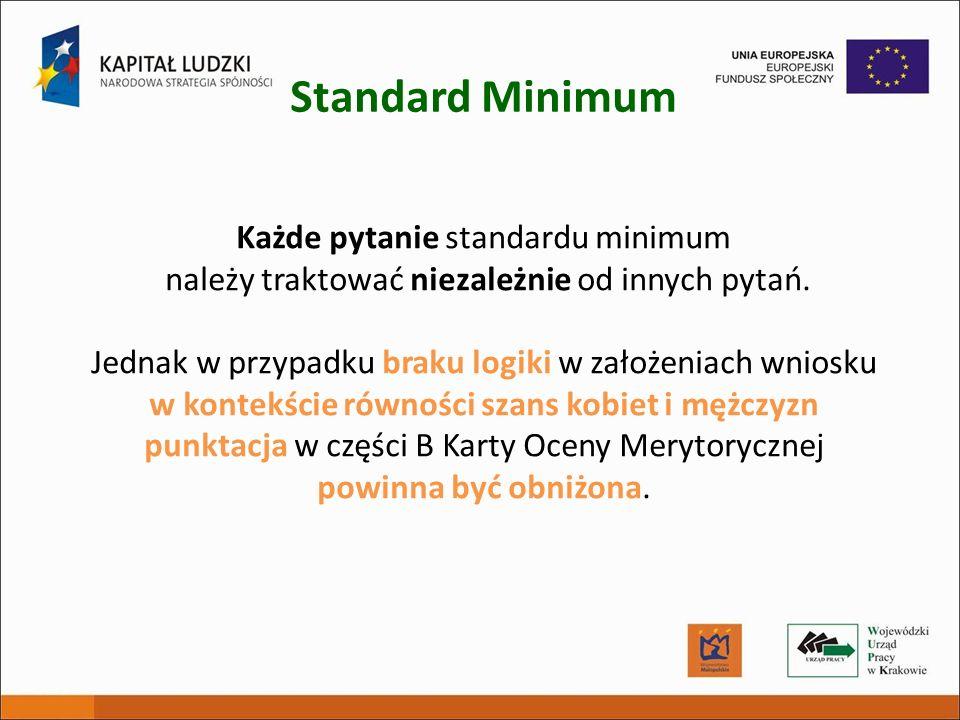 Każde pytanie standardu minimum należy traktować niezależnie od innych pytań. Jednak w przypadku braku logiki w założeniach wniosku w kontekście równo